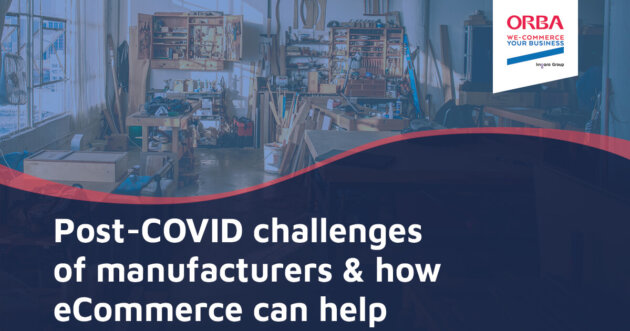 eCommerce for manufacturers post covid challenges of mnufacturers and how ecommerce can help